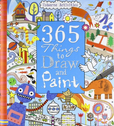 365 Things to Draw and Paint (Usborne Art Ideas)