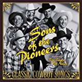 Classic Cowboy Songs ~ Sons of the Pioneers