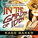In the Garden of Iden: A Novel of the Company, Book 1 (       UNABRIDGED) by Kage Baker Narrated by Janan Raouf