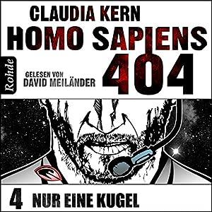 Nur eine Kugel (Homo Sapiens 404 - Teil 4) Hörbuch