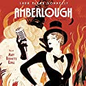 Amberlough: A Novel Audiobook by Lara Elena Donnelly Narrated by Mary Robinette Kowal