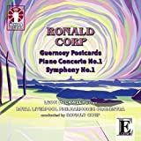 Ronald Corp - Guernsey Postcards, Piano Concerto No.1, Symphony No.1by Leon McCawley