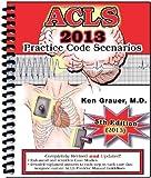 ACLS: Practice Code Scenarios 2013