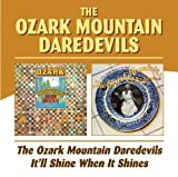 The Ozark Mountain Daredevils The Ozark Mountain Daredevils/ It'll Shine When it Shines