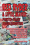 Red Ryder & Little Beaver: Painted Valley Troubleshooters Fred Harmans Newspaper Comic Strip Heroes in Comic Books, Novels, Radio Shows & Motion Pictures