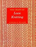 The Craft of Lace Knitting (The Scribner Library, Emblem Editions) (068412503X) by Barbara G. Walker
