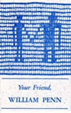 Your Friend, William Penn by Unknown