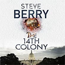 The 14th Colony Audiobook by Steve Berry Narrated by Scott Brick