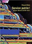 Service public ! : Individu, march� e...