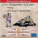 Der Seppuku-Effekt: Englischer Sprachlernkurs (       ungekürzt) von Vera F. Birkenbihl Gesprochen von: James Maddox