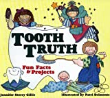 img - for Tooth Truth: Fun Facts & Projects book / textbook / text book