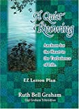 A Quiet Knowing: Anchors for the Heart in Turbulance of Life (0849989175) by Graham, Ruth Bell