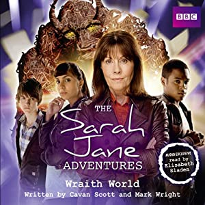 The Sarah Jane Adventures: Wraith World | [Cavan Scott, Mark Wright]