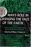 Man's Role in Changing the Face of the Earth Volume I (0226796043) by Thomas, William L.