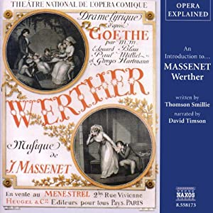 Werther: Opera Explained | [Thomson Smillie]