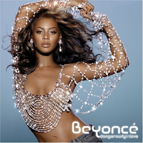 "Beyonce ""Dangerously in Love"""