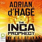 Inca Prophecy | Adrian d'Hagè