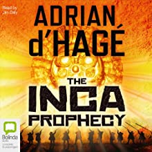 Inca Prophecy Audiobook by Adrian d'Hagè Narrated by Jim Daly