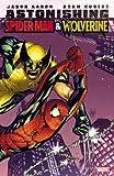 Astonishing Spider-Man & Wolverine (0785148906) by Aaron, Jason
