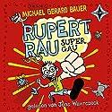 Rupert Rau Super-Gau Hörbuch von Michael Gerard Bauer Gesprochen von: Jens Wawrczeck