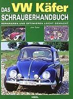 Das VW Käfer Schrauberhandbuch: Reparier...