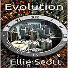 Evolution: Evolution Trilogy, Book 1 Audiobook by Ellie Scott Narrated by Amanda Terman