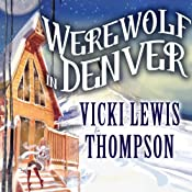 Werewolf in Denver: A Wild about You Novel, Book 4 | [Vicki Lewis Thompson]