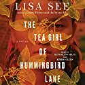 The Tea Girl of Hummingbird Lane Audiobook by Lisa See Narrated by Ruthie Ann Miles, Kimiko Glenn, Alexandra Allwine, Gabra Zackman, Jeremy Bobb, Joy Osmanski, Emily Walton, Erin Wilhelmi