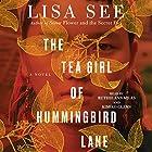 The Tea Girl of Hummingbird Lane Audiobook by Lisa See Narrated by Ruthie Ann Miles, Kimiko Glenn, Alexandra Allwine, Gabra Zackman, Jeremy Bobb, Joy Osmanski, Emily Walton, Erin Wilhelmi