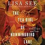 The Tea Girl of Hummingbird Lane | Lisa See