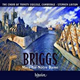 Choir of Trinity College Briggs: Mass For Notre Dame (Mass For Notre Dame/ I Will Lift Up Thine Eyes/ Te Deum)