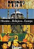 echange, troc Christian Defebvre, Michel Bry, Sherif Ferjani - Histoire des religions : judaïsme, christianisme, islam en Europe
