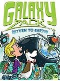 Return to Earth! (Galaxy Zack)