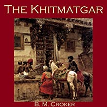 The Khitmatgar Audiobook by B. M. Croker Narrated by Cathy Dobson