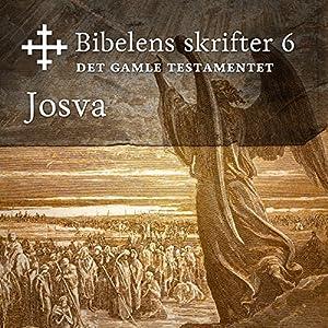 Josva (Bibel2011 - Bibelens skrifter 6 - Det Gamle Testamentet) Audiobook