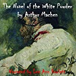 The Novel of the White Powder | Arthur Machen