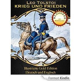 Krieg und Frieden - Gold Edition f�r Kindle (Zweisprachige illustrierte Gold Edition (Deutsch / Englisch) 21) (German Edition)