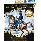 Krieg und Frieden - Gold Edition für Kindle (Zweisprachige illustrierte Gold Edition (Deutsch / Englisch)) (German...