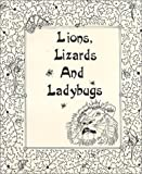 Lions Lizards and Ladybugs