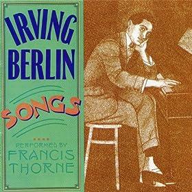 Irving Berlin - Francis Thorne - Irving Berlin Songs