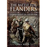 The Battle for Flanders: German Defeat on the Lys 1918by Chris Baker