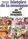 Histoire de la musique en bandes dess...