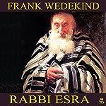 Rabbi Esra | Frank Wedekind