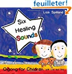 Six Healing Sounds With Lisa and Ted:...