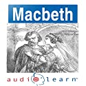 Shakespeare's Macbeth: AudioLearn Follow Along Manual (       UNABRIDGED) by AudioLearn Editors Narrated by AudioLearn Voice Over Team