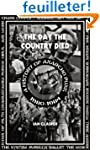 The Day the Country Died: A History o...