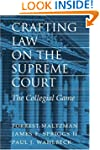 Crafting Law on the Supreme Court: Th...
