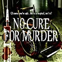 No Cure for Murder Audiobook by Lawrence W. Gold M.D. Narrated by Laura Copland