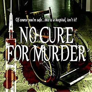 No Cure for Murder Audiobook