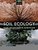 Soil Ecology and Ecosystem Services [Hardcover] [2012] Diana H. Wall, Richard D. Bardgett, Valerie Behan-Pelletier, Jeffrey E. Herrick, Hefin Jones, Karl Ritz, Johan Six, Donald R. Strong, Wim H. van der Putten